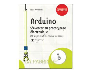 Arduino: S'exercer au prototypage électronique