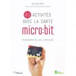 40 activités avec la carte micro:bit