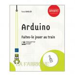 Arduino: faites-le jouer au train